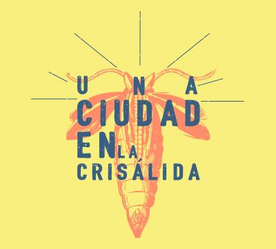"""Gráficas expositivas """"Una Ciudad en la Crisálida"""""""